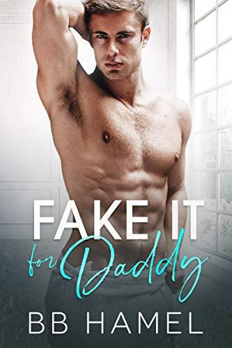 Fake It For Daddy (Sugar Daddy Series Book 1)