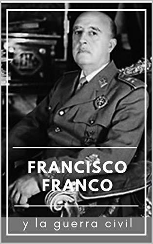Francisco Franco: Y la guerra civil eBook: QR: Amazon.es: Tienda Kindle