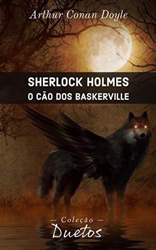 Sherlock Holmes - O Cão dos Baskerville (Coleção Dutos)