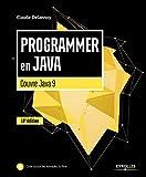Programmer en Java: Couvre Java 9