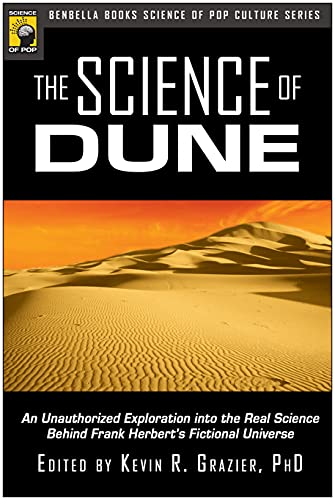 Science of Dune: An Unauthorized Exploration into the Real Science Behind Frank Herbert's Fictional Universe (Psychology of Popular Culture)