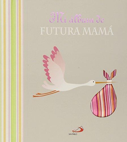 Mi álbum de futura mamá (Mi familia y yo)