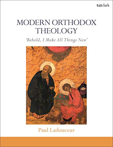 Modern Orthodox Theology: Behold, I Make All Things New (English Edition)