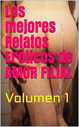 Los mejores Relatos Eróticos de AMOR FILIAL de Sueños Húmedos