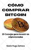 Cómo comprar Bitcoin: 25 Consejos para invertir en criptomonedas (Criptomonedas, ¡Ese mundo!)