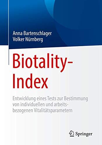 Biotality-Index: Entwicklung eines Tests zur Bestimmung von individuellen und arbeitsbezogenen Vitalitätsparametern