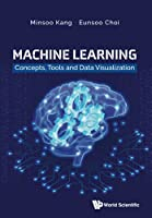 Machine Learning: Concepts, Tools And Data Visualization