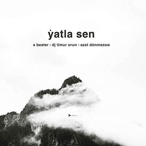 S Beater, DJ Timur Orun & Azat Dönmezow