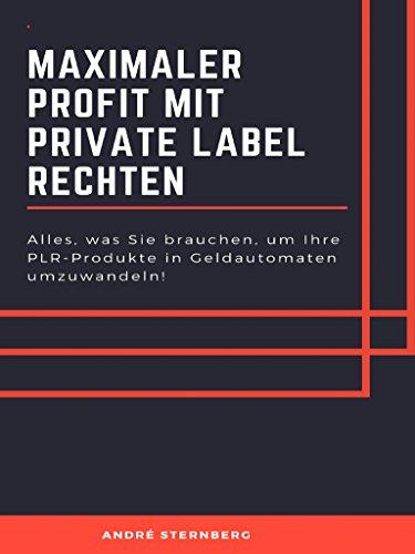 Maximaler Profit mit Private Label Rechten: Alles was Sie brauchen, um Ihre PLR-Produkte in Geldautomaten umzuwandeln!