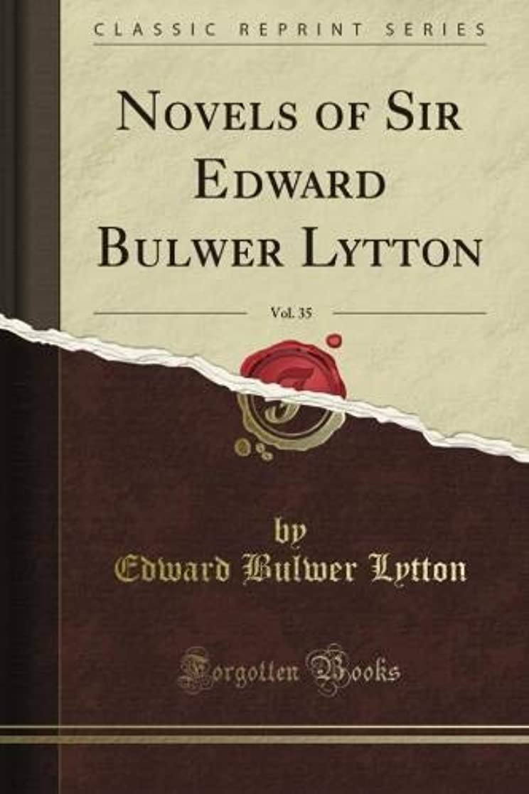 静脈アクロバットコーナーNovels of Sir Edward Bulwer Lytton, Vol. 35 (Classic Reprint)