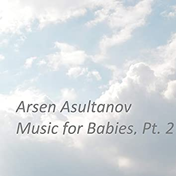 Music for Babies, Pt. 2