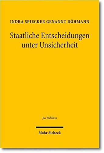 Staatliche Entscheidungen Unter Unsicherheit (Jus Publicum) (German Edition)