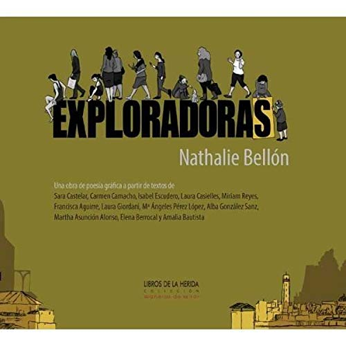 Exploradoras: Un álbum de poesía gráfica a partir de textos de Sara Castelar, Carmen Camacho, Isabel Escudero, Laura Casielles, Miriam Reyes, ... y Amalia Bautista: 1 (Maneras de Mirar)