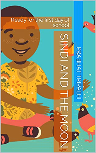 Sindi and the Moon: Ready for the first day of school (English Edition)