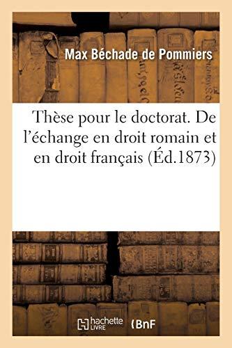 Thèse pour le doctorat. De l'échange en droit romain et en droit français