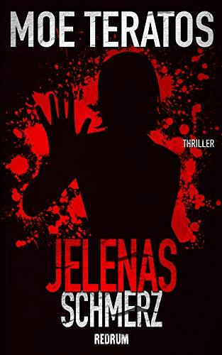 Jelenas Schmerz: Ein erschreckender Psychothriller