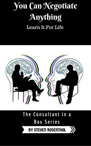 You Can Negotiate Anything: Learn It For Life: A Guide to Becoming A Negotiation Guru (The Consultant In A Box Series) (English Edition)