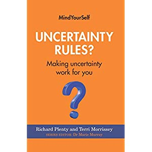 Uncertainty Rules?: Making uncertainty work for you (MindYourSelf) Kindle Edition
