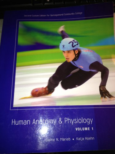 Human Anatomy & Physiology Volume 1 Second Custom Edition for Quinsigamond Community College (Human Anatomy & Physiology