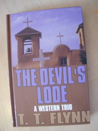 The Devil's Lode: A Western Trio (Five Star First Edition Western Series)