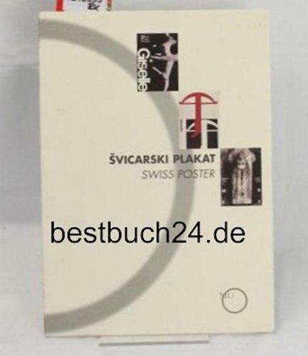 Svicarski Plakat = Swiss Poster. ,Muzej zu umjetnost i obrt Zagreb 2001. Text in kroatisch und englisch.