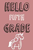 hello fifth grade notebook: Lined Notebook / Journal Gift, 120 Pages, 6x9, Soft Cover, Matte Finish/ gifts for mom,dad,son,sister,brother,daughter