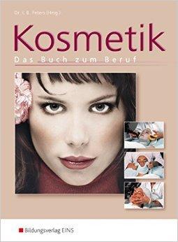 Kosmetik. Das Buch zum Beruf. (Lehr-/Fachbuch) (Lernmaterialien) von Imke Barbara Peters ( 15. April 2009 )