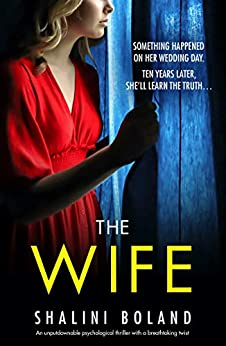 The Wife: An unputdownable psychological thriller with a breathtaking twist by [Shalini Boland]