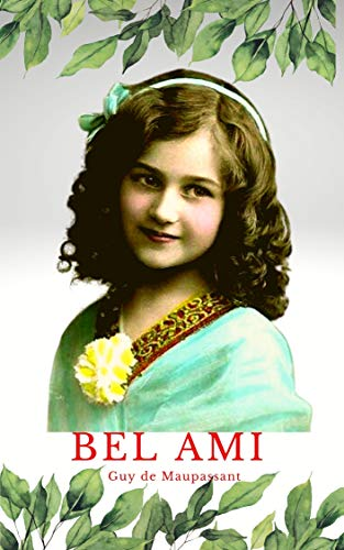 Bel Ami (illustrated) (French Edition)