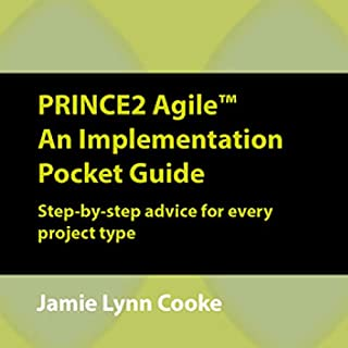 PRINCE2 Agile: An Implementation Pocket Guide     Step-by-Step Advice for Every Project Type              By:                                                                                                                                 Jamie Lynn Cooke                               Narrated by:                                                                                                                                 Kate Rose Martin                      Length: 2 hrs and 22 mins     Not rated yet     Overall 0.0