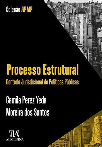 Processo Estrutural: Controle Jurisdicional de Políticas Públicas