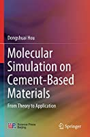 Molecular Simulation on Cement-Based Materials: From Theory to Application