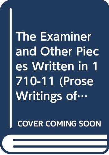 The Examiner and Other Pieces Written in 1710-11