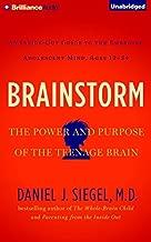 Brainstorm: The Power and Purpose of the Teenage Brain by Daniel J. Siegel M.D.(2015-08-04)