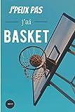 J'peux pas j'ai basket: Carnet de notes pour les fans de basketball | entraînement passionné(e) sport | cahier ligné 110 pages 6x9po | Journal de bord pour sportifs spécial basket | Cadeau original