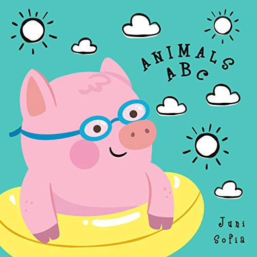 Animals ABC: Learning ABC English Animals Names From A to Z. For Kids Baby Toddlers And Preschool. Age 2 to 5 year. Pig Cover Design (English Edition)