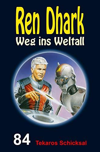 Ren Dhark – Weg ins Weltall 84: Tekaros Schicksal