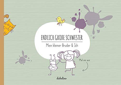 Geschwisterbuch: Endlich große Schwester: Mein kleiner Bruder & Ich