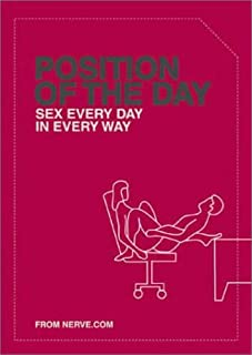 Position of the Day: Sex Every Day in Every Way (Adult Humor Books, Books for Couples, Bachelorette Gifts)