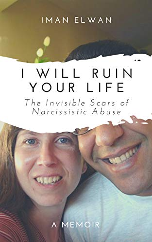 I Will Ruin Your Life: The Invisible Scars of Narcissistic Abuse (English Edition)