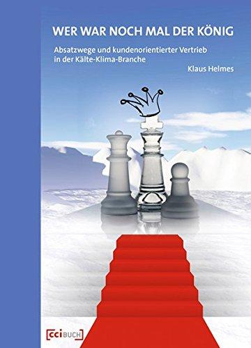 Wer war noch mal der König: Absatzwege und kundenorientierter Vertrieb in der Kälte-Klima-Branche