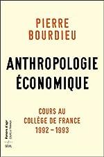 Anthropologie économique - Cours au Collège de France 1992-1993 de Pierre Bourdieu