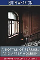 A Bottle of Perrier, and After Holbein (Esprios Classics)