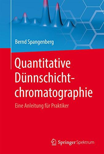 Quantitative Dünnschichtchromatographie: Eine Anleitung für Praktiker
