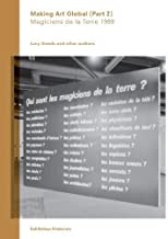 By McEvilley, Thomas, Buchloh, Benjamin, Araeen, Rasheed Making Art Global (Part 2): 'Magiciens de la Terre' 1989 (Exhibition Histories) (2013) Paperback