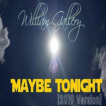 Maybe Tonight (2019 Version)