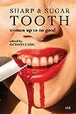 Sharp & Sugar Tooth: Women Up To No Good