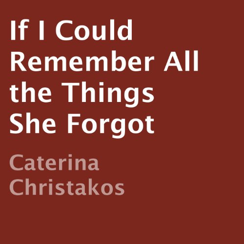 Couverture de If I Could Remember All the Things She Forgot