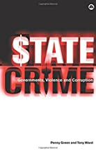 State Crime: Governments, Violence and Corruption by Penny Green (2004-01-20)