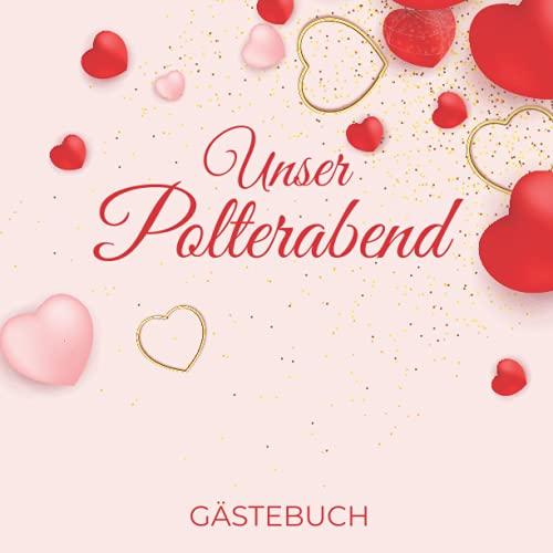 Polterabend Gästebuch: Erinnerungsbuch zum Eintragen von Hochzeitsgrüßen zum Polterabend  ...